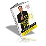Full Frontal PR: Building Buzz About Your Business, Your Product, Or You | Richard Laermer
