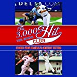 The 3,000 Hit Club: Stories of Baseball's Greatest Hitters | Fred McMane,Stuart Shea