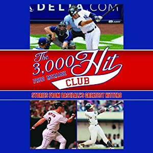 The 3,000 Hit Club: Stories of Baseball's Greatest Hitters | [Fred McMane, Stuart Shea]