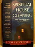 img - for Spiritual House Cleaning: Protect Your Home and Family from Spiritual Pollution book / textbook / text book