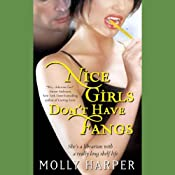 Nice Girls Don't Have Fangs: Jane Jameson, Book 1 UNABRIDGED by Molly Harper Narrated by Amanda Ronconi
