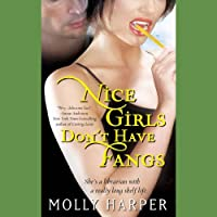 Nice Girls Don't Have Fangs: Jane Jameson, Book 1 (       UNABRIDGED) by Molly Harper Narrated by Amanda Ronconi
