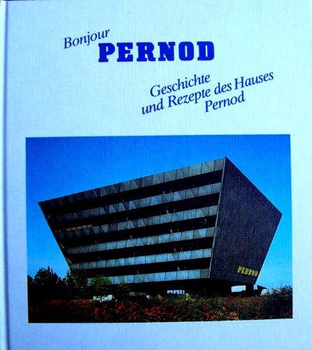 bonjour-pernod-geschichte-und-rezepte-des-hauses-pernod