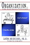 img - for Organization For Home-Based Business Professionals: Got Chaos? Create Order. book / textbook / text book