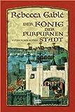 Der König der purpurnen Stadt: Historischer Roman zum besten Preis