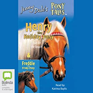 Henry the Holiday Pony & Freddie the Frisky Pony Audiobook