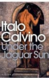 Under the Jaguar Sun (014118972X) by Calvino, Italo