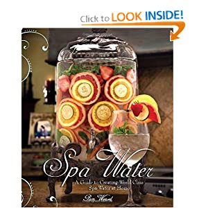 Spa Water: A Guide to Creating World Class Spa Water at Home book