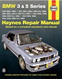 Larry Warren BMW 3 and 5 Series Automotive Repair Manual: 318i (84, 85), 325, 325e, 325es (84-88), 325i, 325is, 325iC (87-91), 525i (89, 90), 528e (82-88), 533i ... (85-92) (Haynes Automotive Repair Manuals)