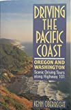 img - for Driving the Pacific Coast: Oregon and Washington: Scenic Driving Tours Along Coastal Highways (Driving the Pacific Coast California) book / textbook / text book