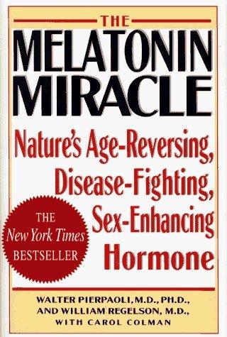 melatonin-miracle-natures-age-reversing-sex-enhancing-disease-fighting-hormone-by-walter-pierpaoli-1