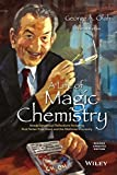 img - for A Life of Magic Chemistry: Autobiographical Reflections Including Post-Nobel Prize Years and the Methanol Economy book / textbook / text book