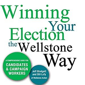 Winning Your Election the Wellstone Way Audiobook