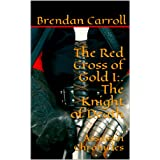 The Red Cross of Gold I:. The Knight of Death ~ Brendan Carroll