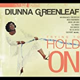 Diunna Greenleaf Trying to Hold on