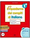 Il mio quaderno dei compiti di italiano. Con fascicolo. Con espansione online. Per la 1ª classe elementare