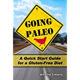 Going Paleo: A Quick Start Guide for a Gluten-Free Diet ~ Amelia Simons