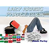LAZY ARABIC PHRASE BOOK (LAZY PHRASE BOOK)by Jason Farley