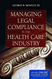 img - for Managing Legal Compliance In The Health Care Industry book / textbook / text book