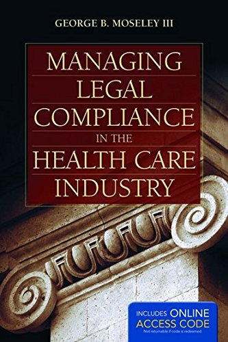 Managing Legal Compliance In The Health Care Industry PDF