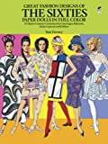 Great Fashion Designs of the Sixties Paper Dolls: 32 Haute Couture Costumes by Courreges, Balmain, Saint-Laurent and Other...