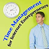 Time Management for Internet Entrepreneurs