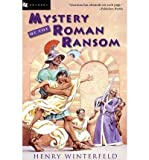 [ [ [ Mystery of the Roman Ransom[ MYSTERY OF THE ROMAN RANSOM ] By Winterfeld, Henry ( Author )Nov-01-2002 Paperback