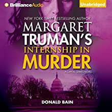 Internship in Murder: A Capital Crimes Novel (       UNABRIDGED) by Donald Bain, Margaret Truman Narrated by Dick Hill