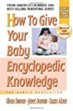 How to Give Your Baby Encyclopedic Knowledge (0757001823) by Glenn Doman