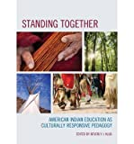 img - for Standing Together: American Indian Education as Culturally Responsive Pedagogy (Hardback) - Common book / textbook / text book