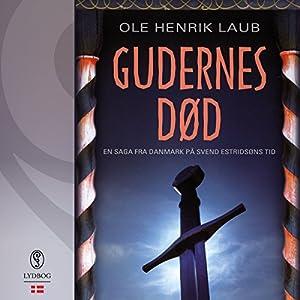 Gudernes død (En saga fra Danmark på Svend Estridsøns tid 2) Audiobook