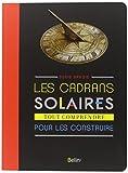 [Les ]cadrans solaires : tout comprendre pour les construire