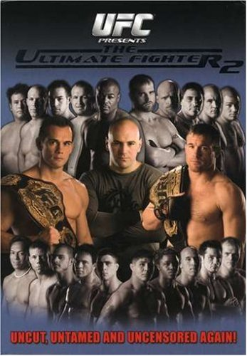 UFC Presents: The Ultimate Fighter, Season 2- Uncut, Untamed and Uncensored!