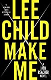 Make Me: A Jack Reacher Novel