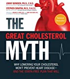 img - for The Great Cholesterol Myth: Why Lowering Your Cholesterol Won't Prevent Heart Disease-and the Statin-Free Plan That Will book / textbook / text book