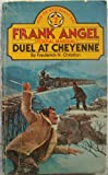 Duel At Cheyenne (Frank Angel Federal Marshall, #2) (0523415443) by Frederick H. Christian