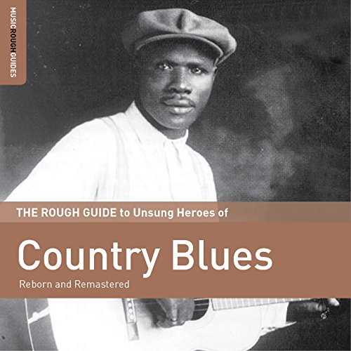 VA-The Rough Guide To Unsung Heroes Of Country Blues-Remastered-CD-FLAC-2015-mwndX Download