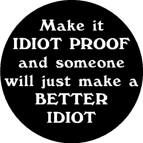 1 | make it idiot proof and someone will make a better idiot, I Make DecalsTM, funny, humor, Hard Hat, lunch box, tool box, Helmet Stickers 2