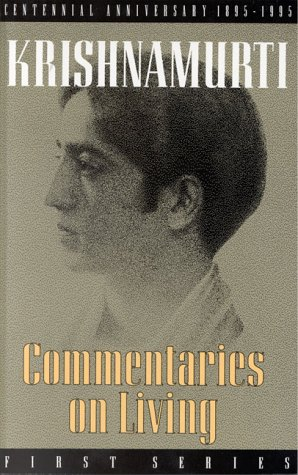 Commentaries on Living I: Series One, J. KRISHNAMURTI
