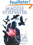 The Dream Thieves: Book 2 of the Rave...