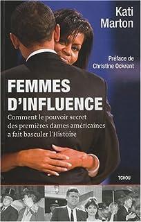 Femmes d'influence : comment le pouvoir secret des premières dames américaines a fait basculer l'Histoire