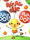 Rolie Polie Olie: Polka Dot! Polka Dot!: A Giant Lift-the-Flap Book (Rolie Polie Olie)