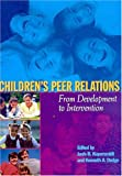 img - for Children's Peer Relations: From Development to Intervention (Decade of Behavior) book / textbook / text book
