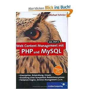 Web Content Management mit PHP und MySQL - Eigenes CMS mit PHP 5 und MySQL 4 entwickeln, mit CD