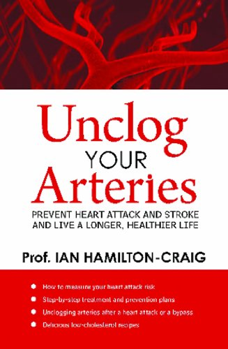 Unclog Your Arteries: Prevent Heart Attack and Stroke and Live a Longer, Healthier Life