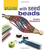 Getting Started with Seed Beads (Getting Started)by Dustin Wedekind