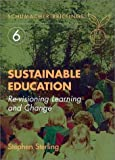 img - for Sustainable Education: Re-Visioning Learning and Change (Schumacher Briefings) book / textbook / text book