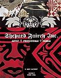 Shepard Fairey Inc.: Artist/Professional/Vandal