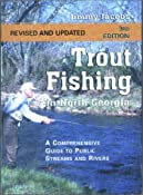 Trout Fishing in North Georgia: A Comprehensive Guide to Public Lakes, Reservoirs, and Rivers: Jimmy Jacobs: 9781561452439: Amazon.com: Books