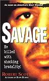 Savage (0786014091) by Scott, Robert